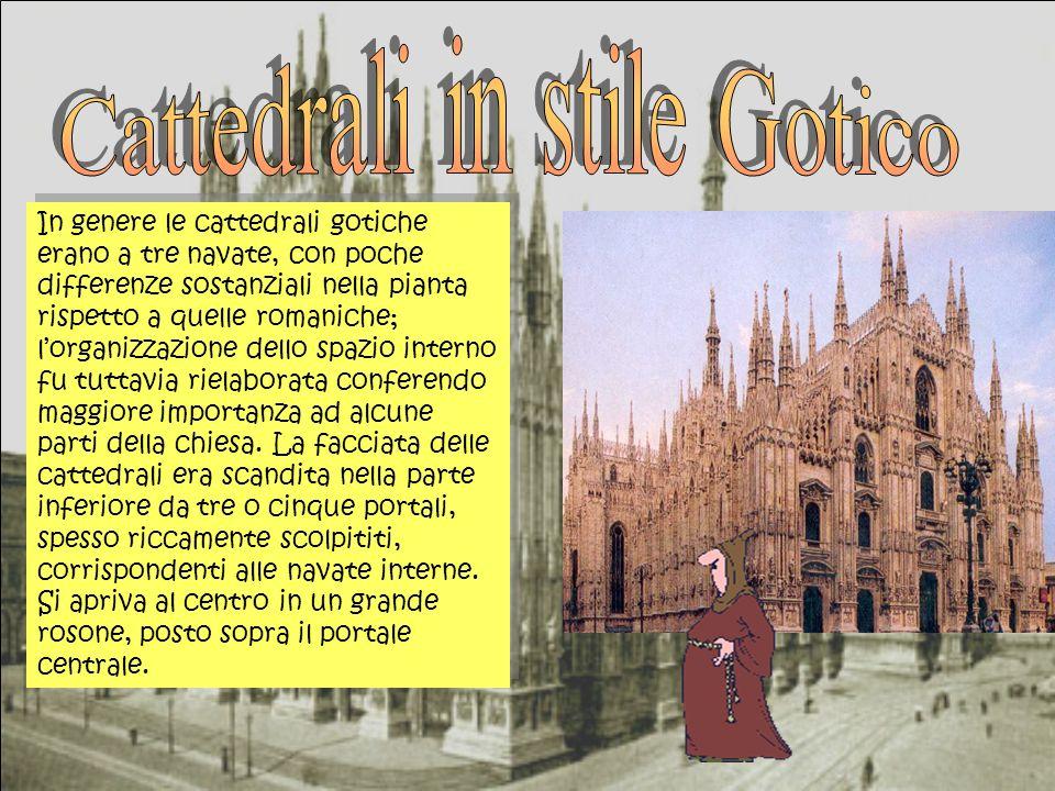 In genere le cattedrali gotiche erano a tre navate, con poche differenze sostanziali nella pianta rispetto a quelle romaniche; lorganizzazione dello spazio interno fu tuttavia rielaborata conferendo maggiore importanza ad alcune parti della chiesa.