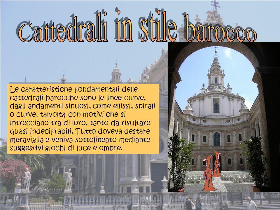 Le caratteristiche fondamentali delle cattedrali barocche sono le linee curve, dagli andamenti sinuosi, come ellissi, spirali o curve, talvolta con motivi che si intrecciano tra di loro, tanto da risultare quasi indecifrabili.