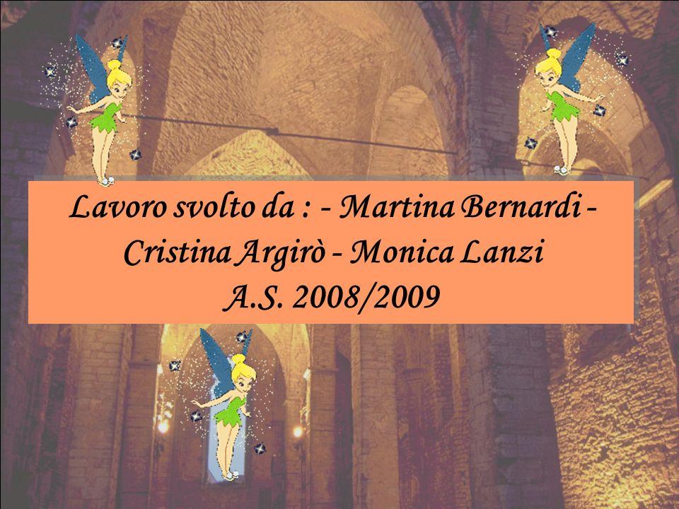 Lavoro svolto da : - Martina Bernardi - Cristina Argirò - Monica Lanzi A.S.