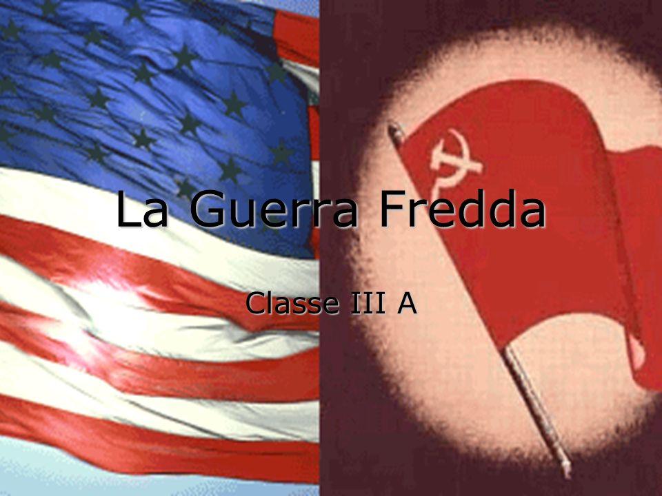 La Guerra Fredda Classe III A