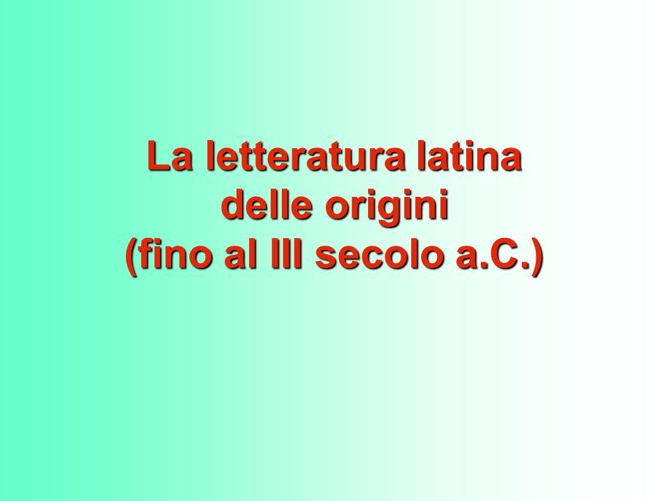 La letteratura latina delle origini (fino al III secolo a.C.)