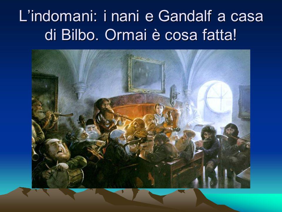 Lindomani: i nani e Gandalf a casa di Bilbo. Ormai è cosa fatta!