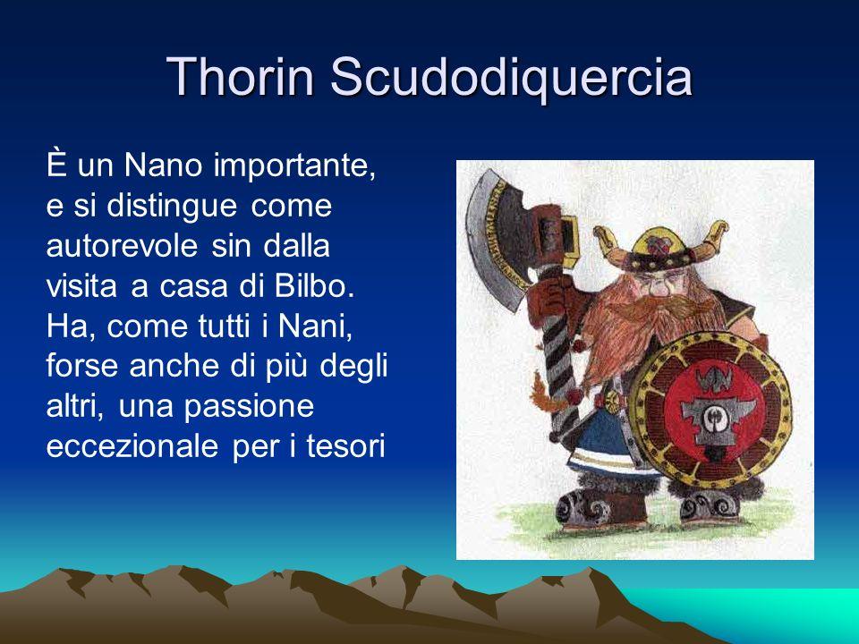 Thorin Scudodiquercia È un Nano importante, e si distingue come autorevole sin dalla visita a casa di Bilbo.