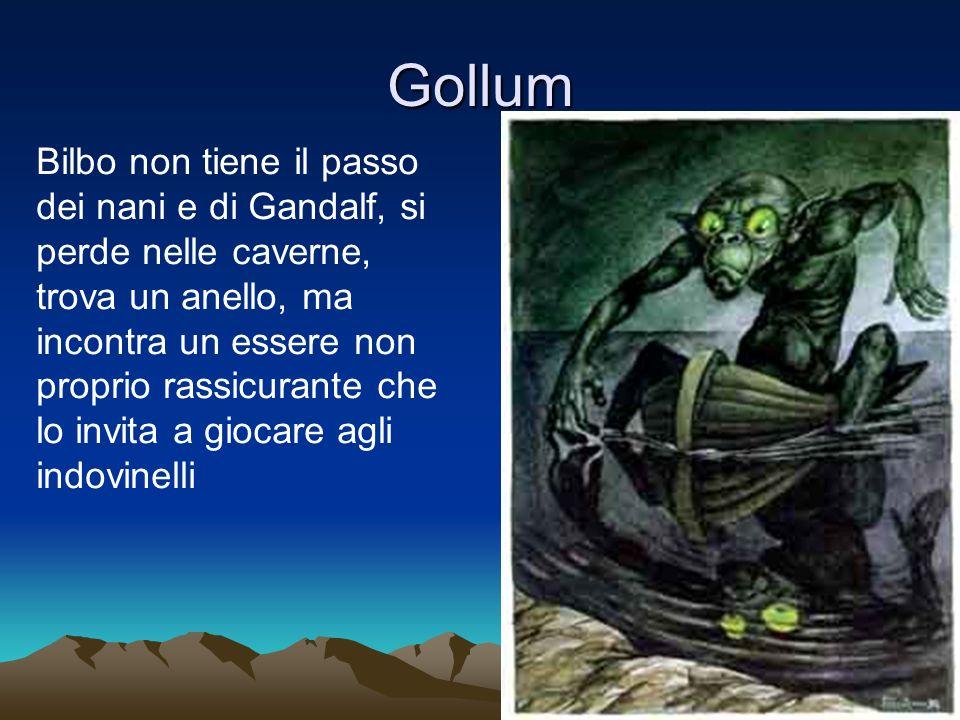 Gollum Bilbo non tiene il passo dei nani e di Gandalf, si perde nelle caverne, trova un anello, ma incontra un essere non proprio rassicurante che lo invita a giocare agli indovinelli