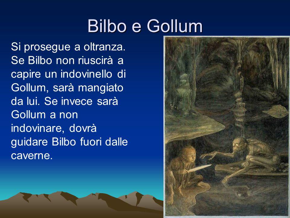 Bilbo e Gollum Si prosegue a oltranza.