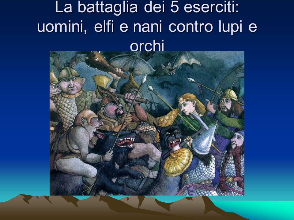 La battaglia dei 5 eserciti: uomini, elfi e nani contro lupi e orchi