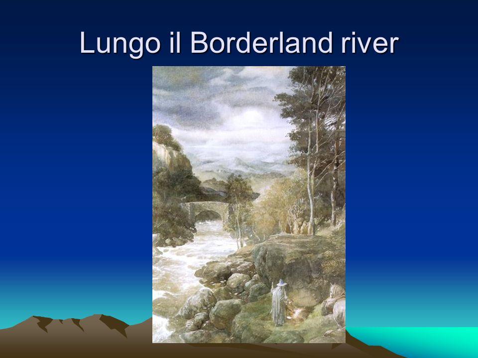 Lungo il Borderland river