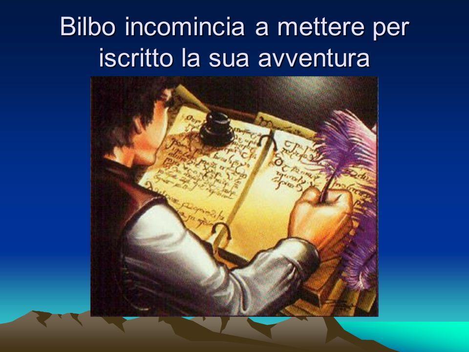 Bilbo incomincia a mettere per iscritto la sua avventura