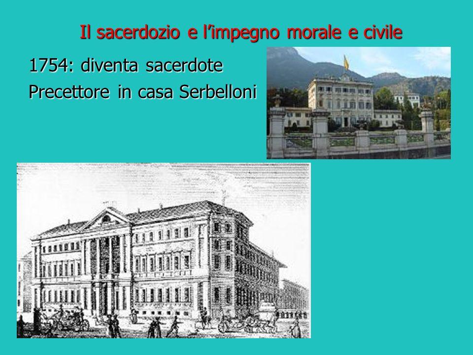 Il sacerdozio e limpegno morale e civile 1754: diventa sacerdote Precettore in casa Serbelloni