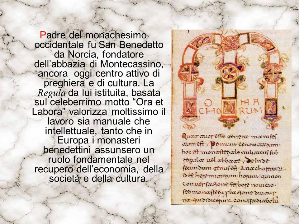 Padre del monachesimo occidentale fu San Benedetto da Norcia, fondatore dellabbazia di Montecassino, ancora oggi centro attivo di preghiera e di cultu