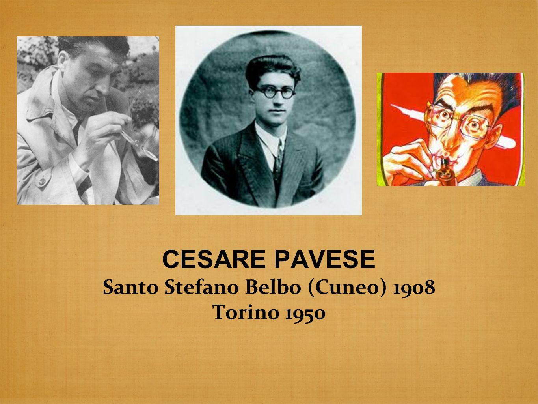 CESARE PAVESE Santo Stefano Belbo (Cuneo) 1908 Torino 1950