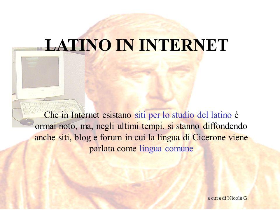Il web, come è noto, è ricco di siti dedicati allo studio del Latino, dove è possibile raggiungere materiali altrimenti difficilmente reperibili.