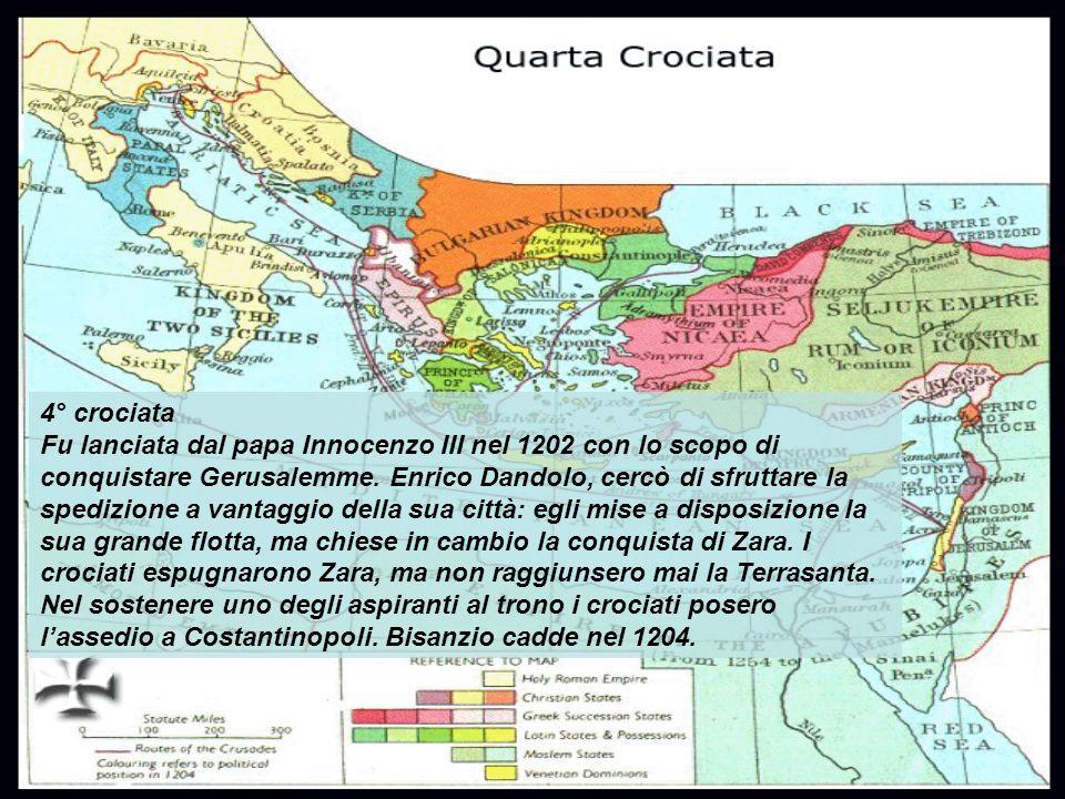 4° crociata Fu lanciata dal papa Innocenzo III nel 1202 con lo scopo di conquistare Gerusalemme. Enrico Dandolo, cercò di sfruttare la spedizione a va