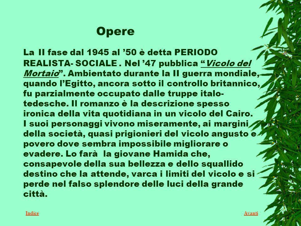 La II fase dal 1945 al 50 è detta PERIODO REALISTA- SOCIALE.