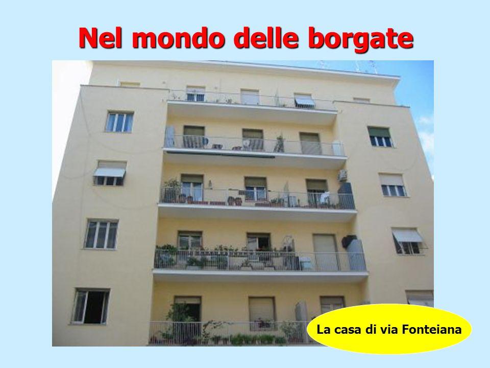 Nel mondo delle borgate La casa di via Fonteiana