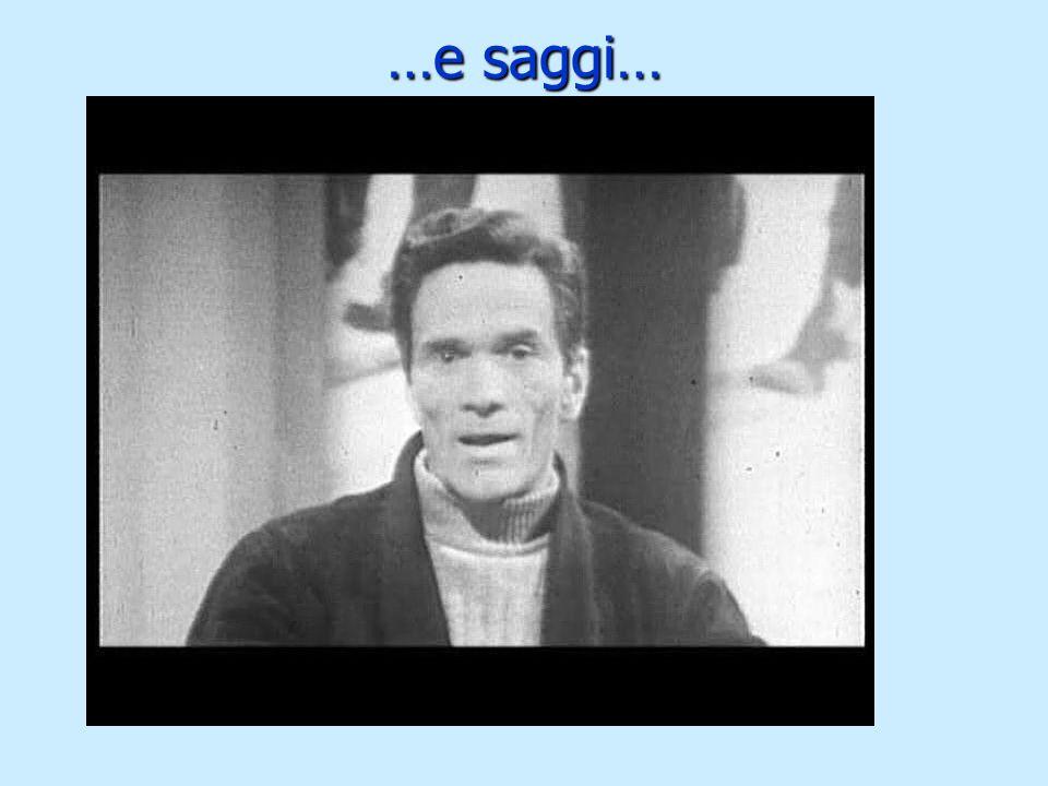 …e saggi… 1960: Passione e ideologia 1960: Passione e ideologia Pascoli e la poesia regionale Pascoli e la poesia regionale Italiano-dialetto Italiano