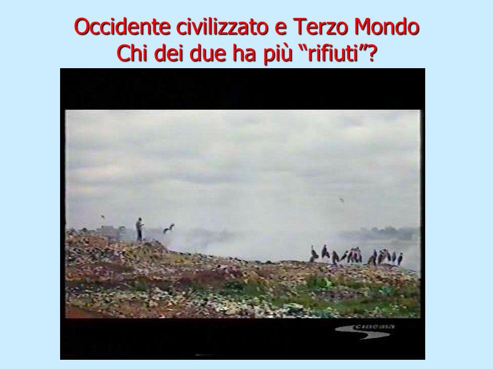 Occidente civilizzato e Terzo Mondo Chi dei due ha più rifiuti?
