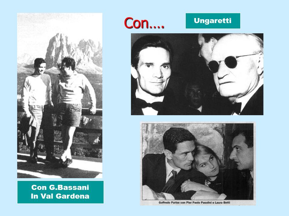 Con…. Con G.Bassani In Val Gardena Ungaretti
