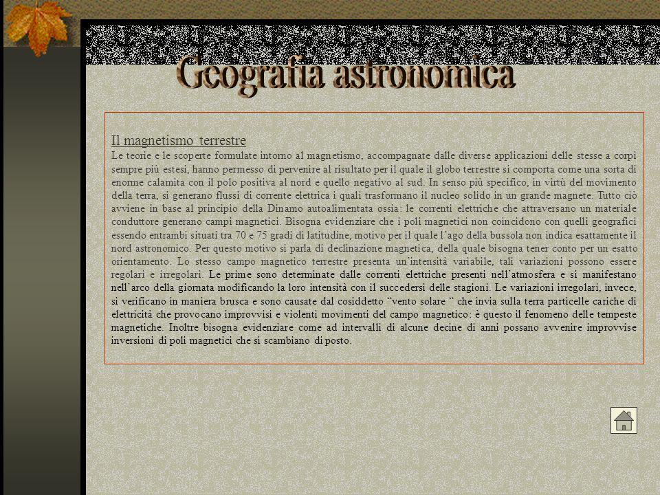 Il magnetismo terrestre Le teorie e le scoperte formulate intorno al magnetismo, accompagnate dalle diverse applicazioni delle stesse a corpi sempre p