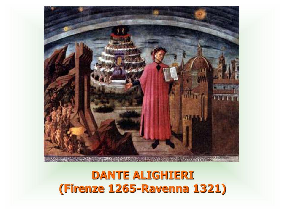 DANTE ALIGHIERI (Firenze 1265-Ravenna 1321)