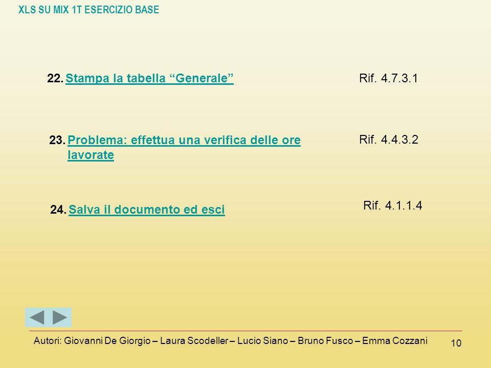 XLS SU MIX 1T ESERCIZIO BASE Autori: Giovanni De Giorgio – Laura Scodeller – Lucio Siano – Bruno Fusco – Emma Cozzani 10 22.Stampa la tabella Generale