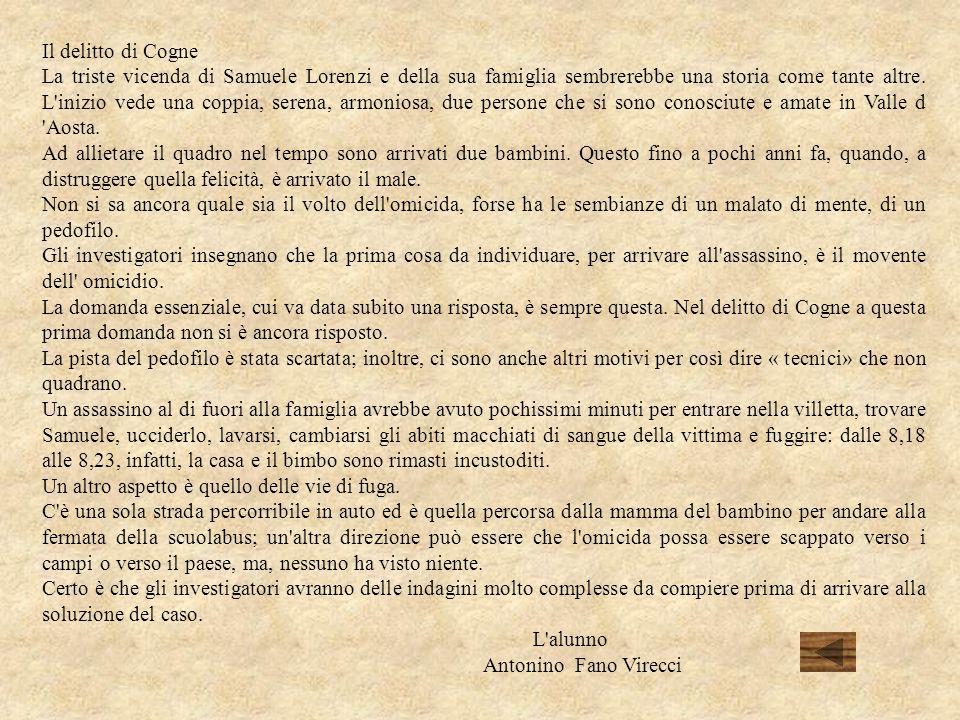 L'EFFERATO OMICIDIO DEL PICCOLO SAMUELE. In un piccolo paese Cogne, in valle d'Aosta, un bambino di nome Samuele, è stato ucciso da uno squilibrato me