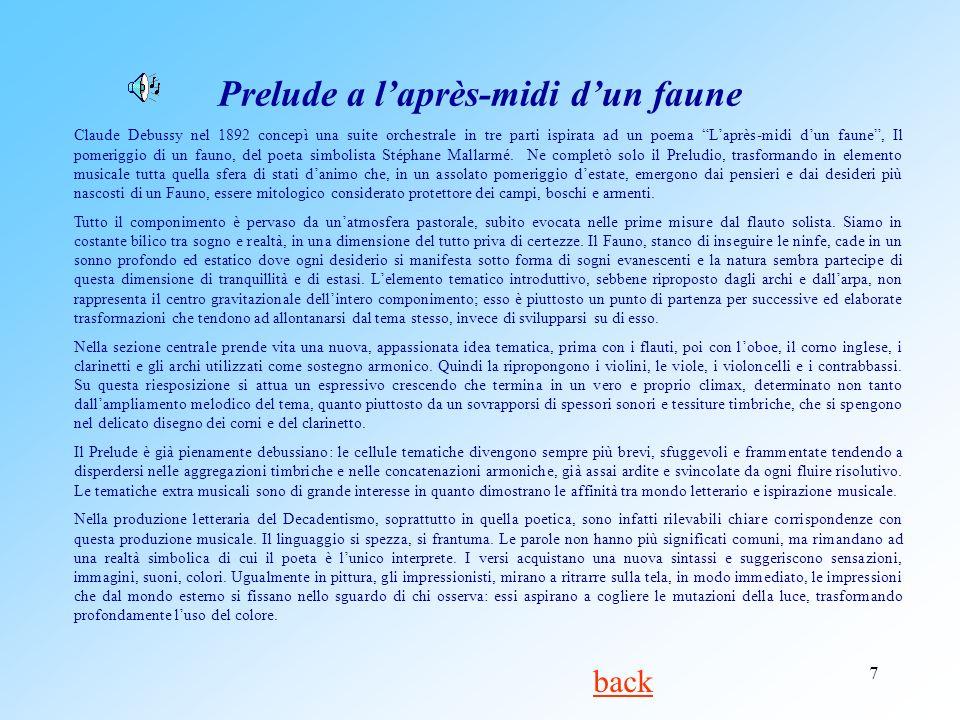 7 Prelude a laprès-midi dun faune Claude Debussy nel 1892 concepì una suite orchestrale in tre parti ispirata ad un poema Laprès-midi dun faune, Il po