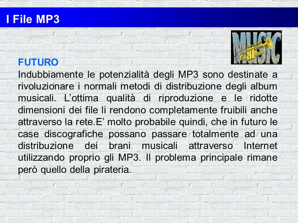 PRESENTE Attualmente gli MP3 navigano con issata la bandiera pirata!Infatti Internet è disseminata di siti in cui vengono distribuiti gratuitamente MP