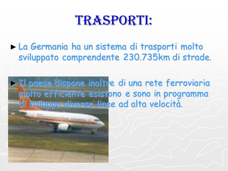 TRASPORTI: La Germania ha un sistema di trasporti molto sviluppato comprendente 230.735km di strade. La Germania ha un sistema di trasporti molto svil