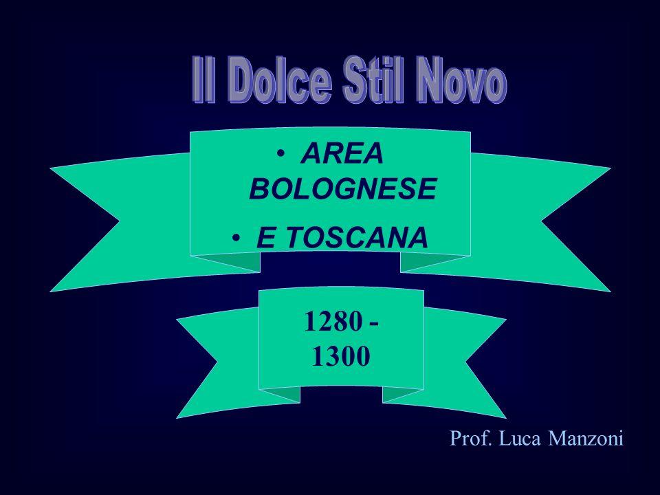 AREA BOLOGNESE E TOSCANA 1280 - 1300 Prof. Luca Manzoni