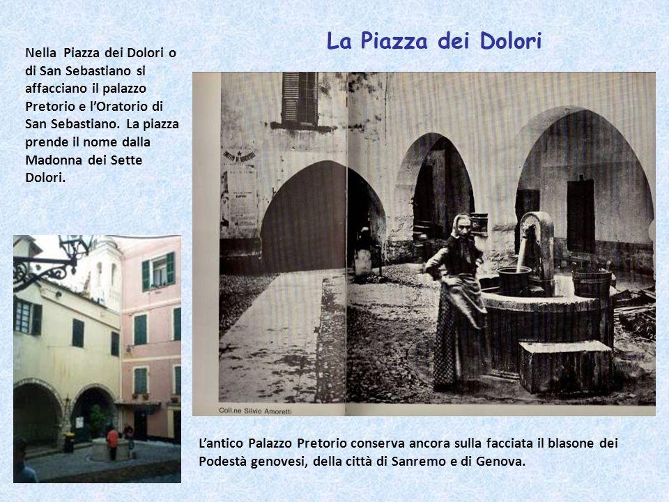 La Piazza dei Dolori Nella Piazza dei Dolori o di San Sebastiano si affacciano il palazzo Pretorio e lOratorio di San Sebastiano. La piazza prende il