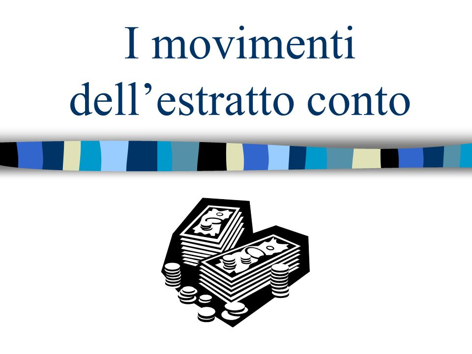 I movimenti dellestratto conto