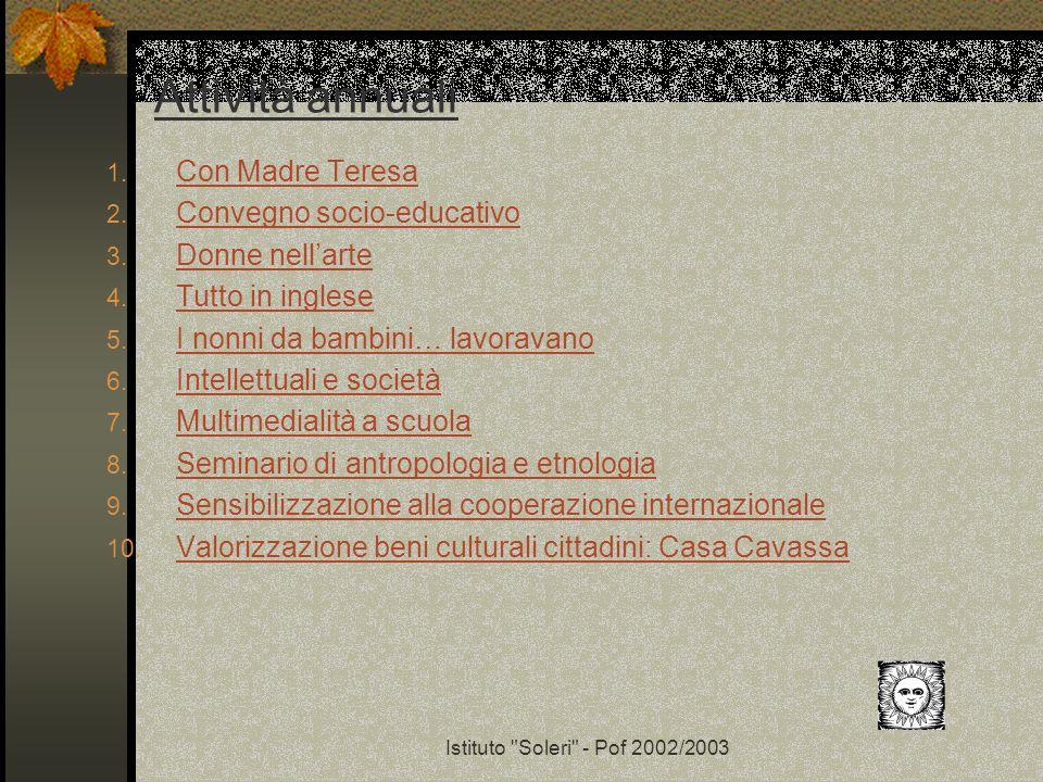 Istituto Soleri - Pof 2002/2003 1.Con Madre Teresa Con Madre Teresa 2.