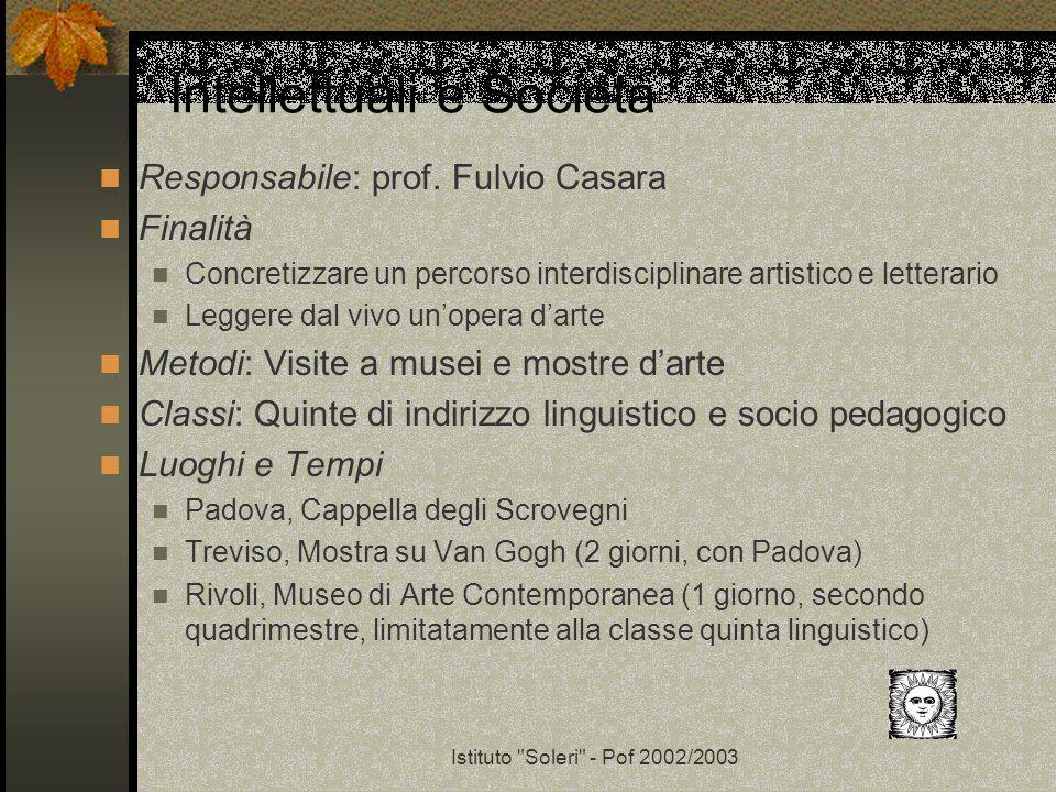 Istituto Soleri - Pof 2002/2003 Intellettuali e Società Responsabile: prof.