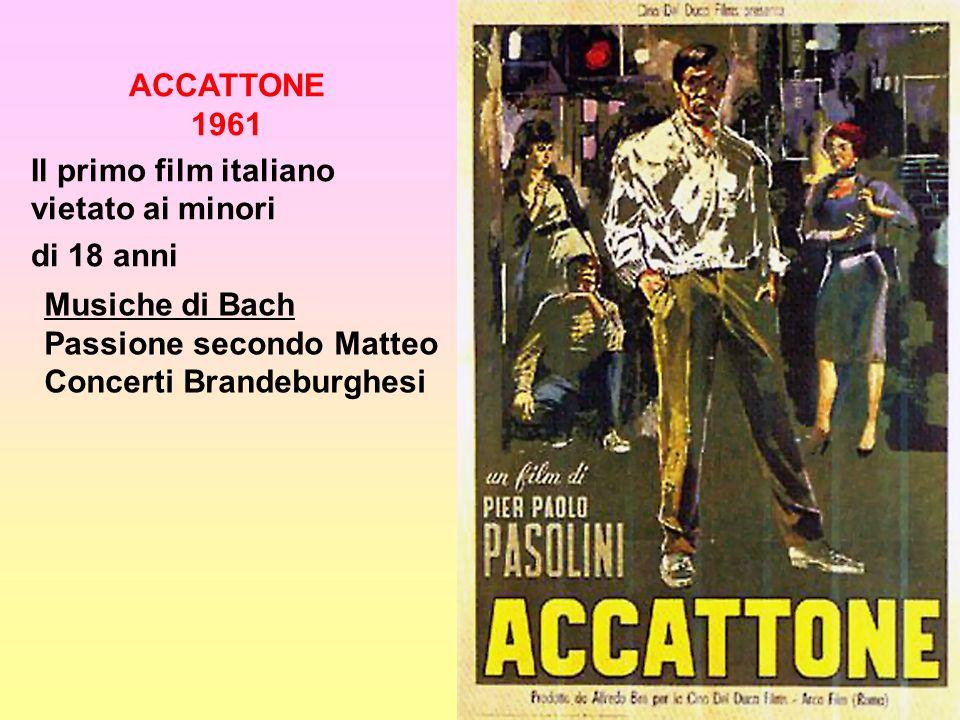 ACCATTONE 1961 Il primo film italiano vietato ai minori di 18 anni Musiche di Bach Passione secondo Matteo Concerti Brandeburghesi