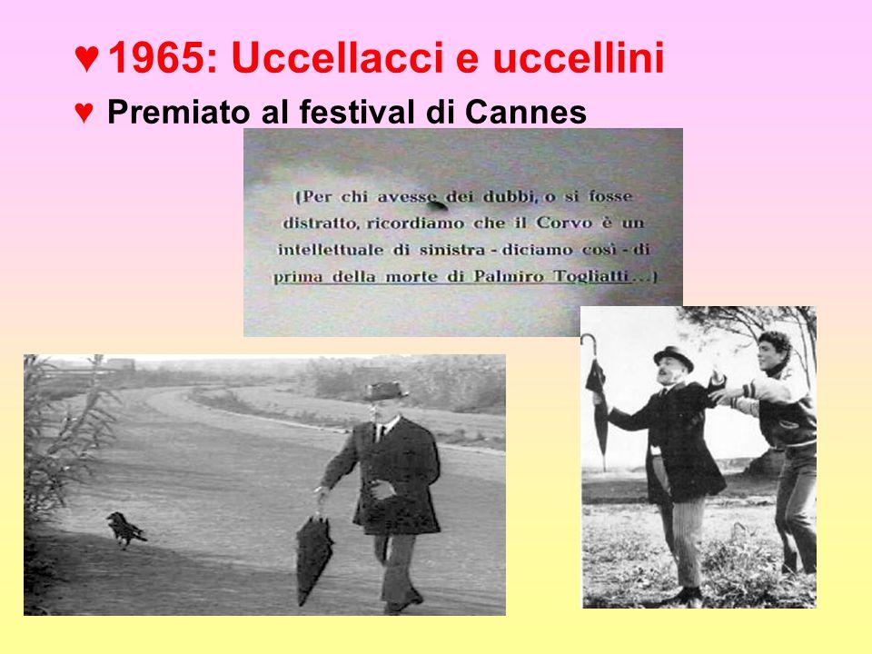 1965: Uccellacci e uccellini Premiato al festival di Cannes