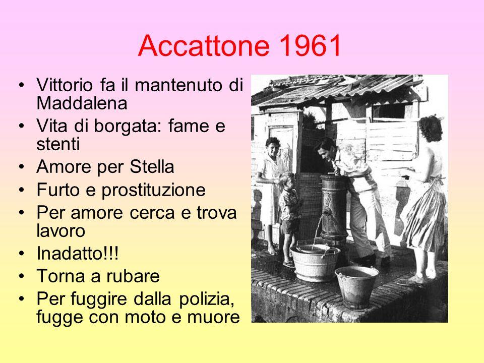 ACCATTONE La logica traduzione dei primi romanzi Con Tommasino ho dato un dramma, con Accattone una tragedia senza speranza Polemiche alla mostra di Venezia Stile grezzo, montaggio nervoso, accecante fotografia