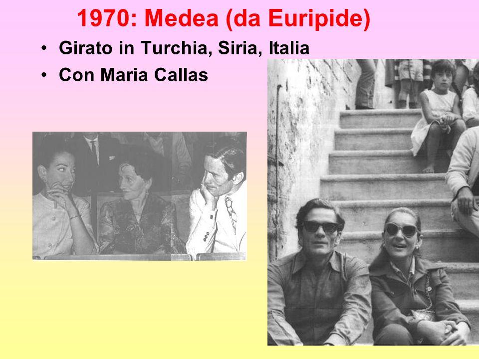 1970: Medea (da Euripide) Girato in Turchia, Siria, Italia Con Maria Callas
