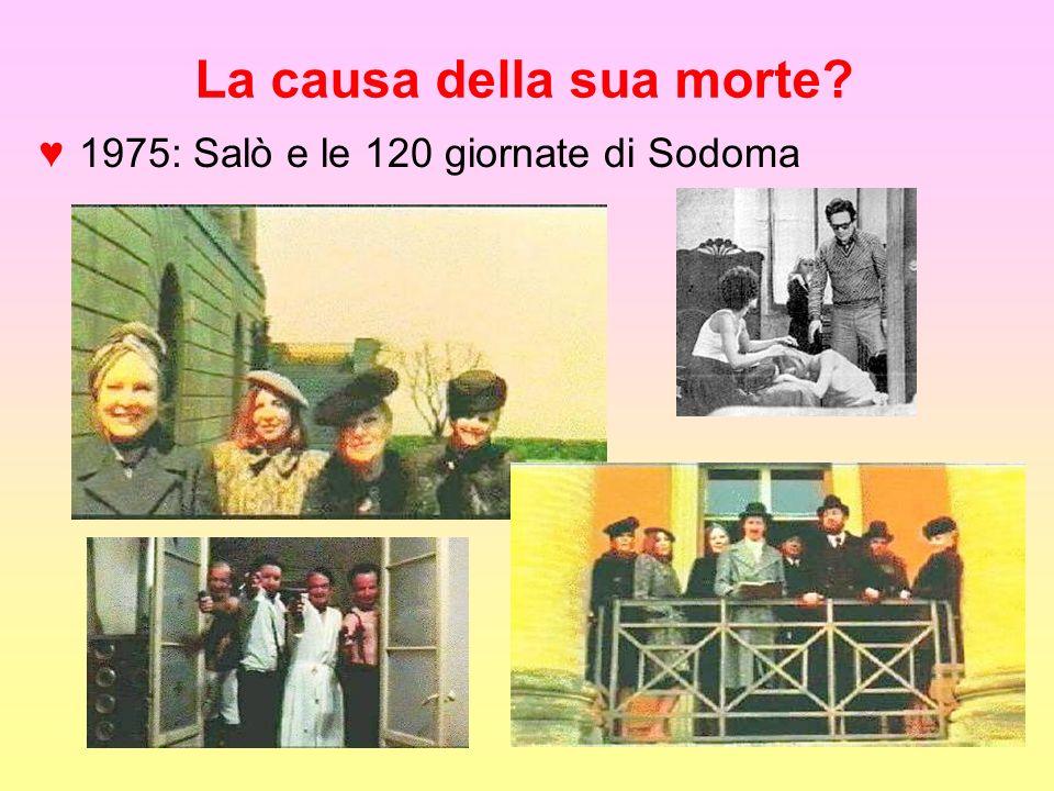 La causa della sua morte? 1975: Salò e le 120 giornate di Sodoma