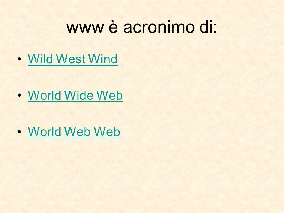 HTTP: È un protocollo di trasmissione È un client di posta È un browser