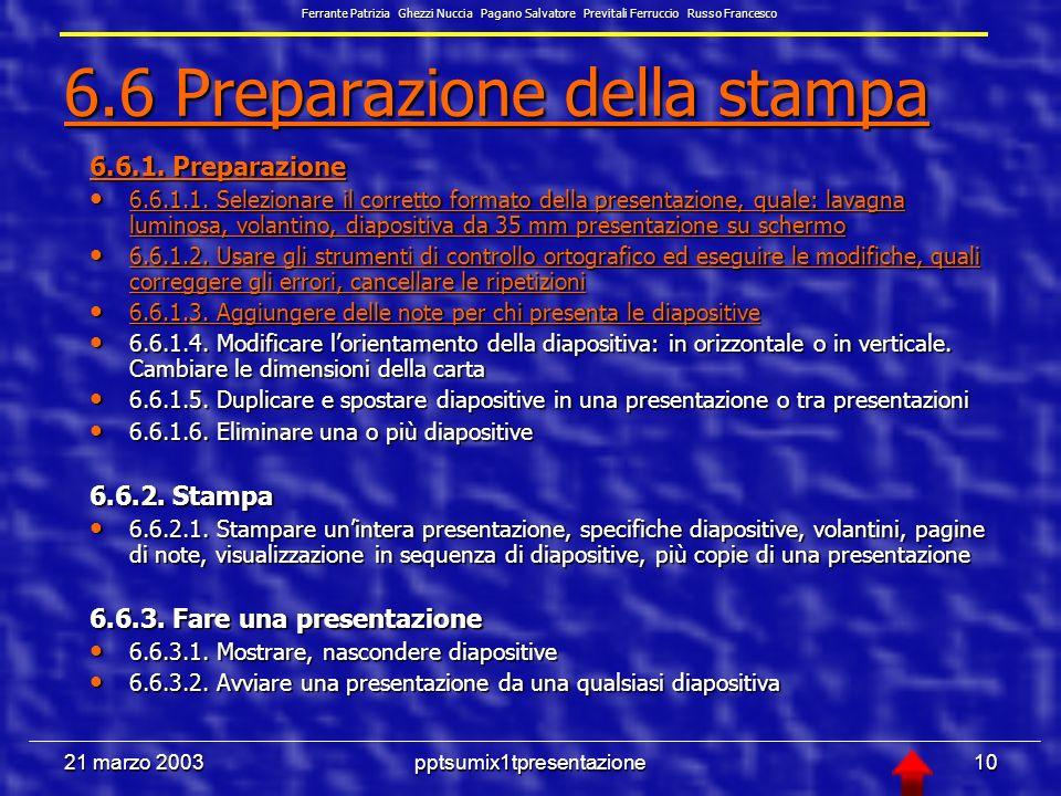 21 marzo 2003pptsumix1tpresentazione9 6.5 Effetti speciali 6.5 Effetti speciali 6.5.1.