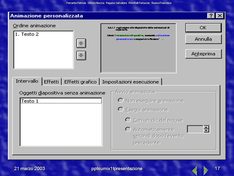 21 marzo 2003pptsumix1tpresentazione16 Una volta scelta, ogni volta che la si vuole usare (i.e.