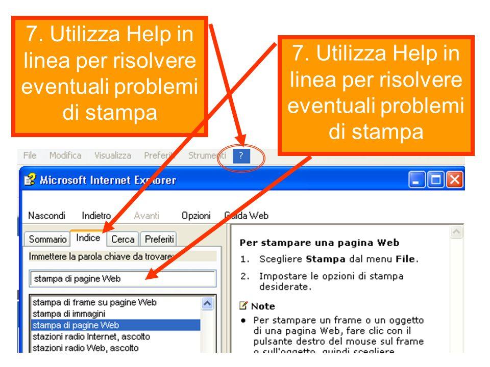 7. Utilizza Help in linea per risolvere eventuali problemi di stampa