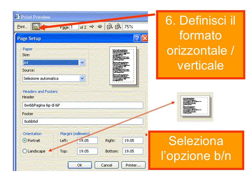 6. Definisci il formato orizzontale / verticale Seleziona lopzione b/n