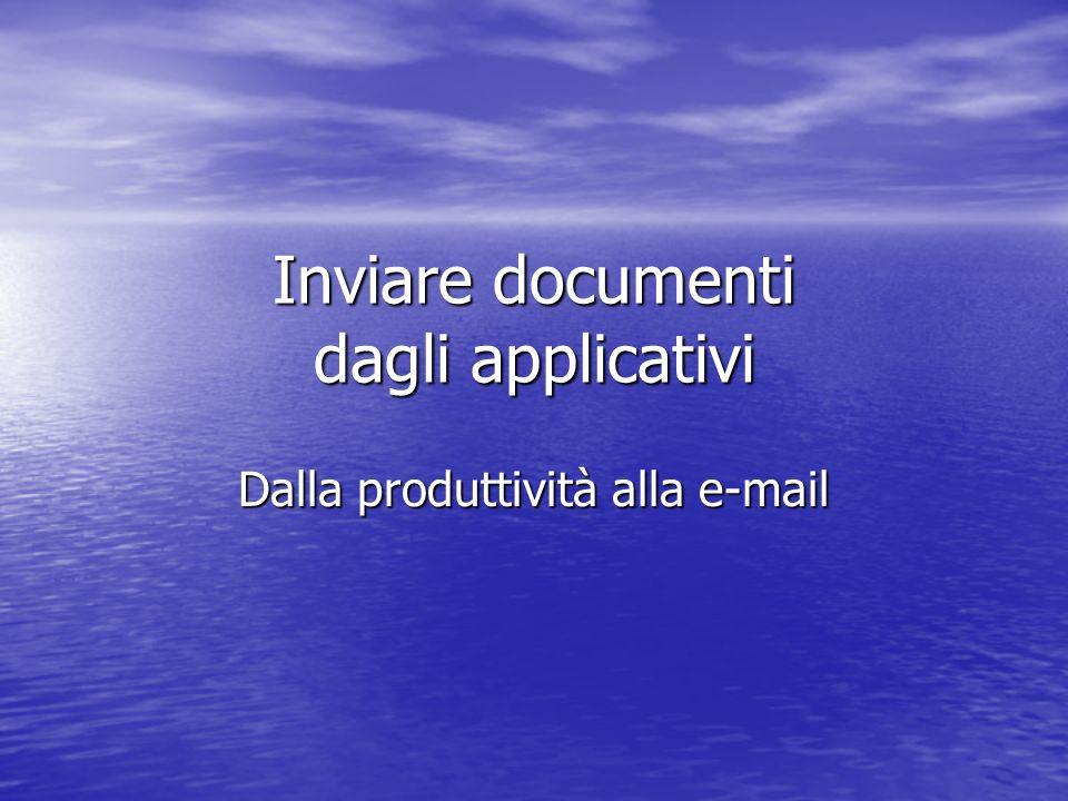 Inviare documenti dagli applicativi Dalla produttività alla e-mail
