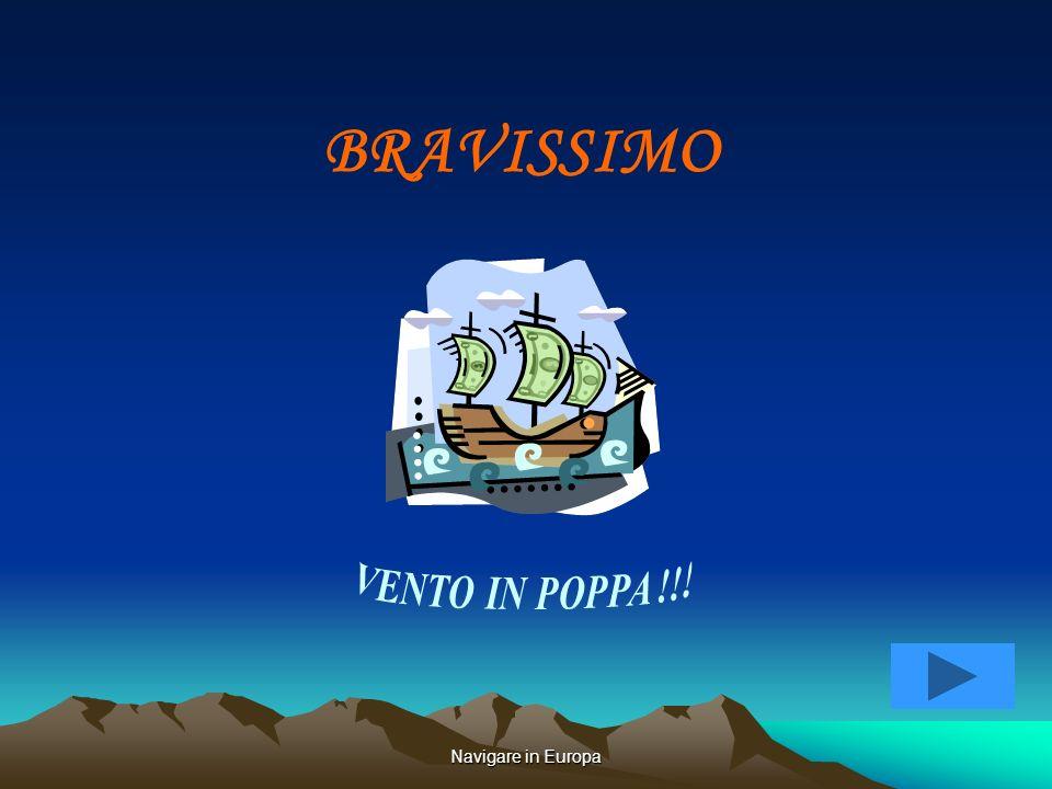 Navigare in Europa TI MANCA IL VENTO GIUSTO.. PERICOLO !!! DEL SAPERE