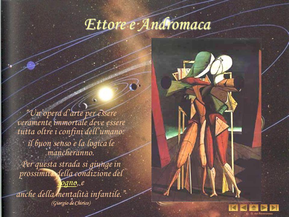 Ettore e Andromaca Un opera d arte per essere veramente immortale deve essere tutta oltre i confini dell umano: il buon senso e la logica le mancheran