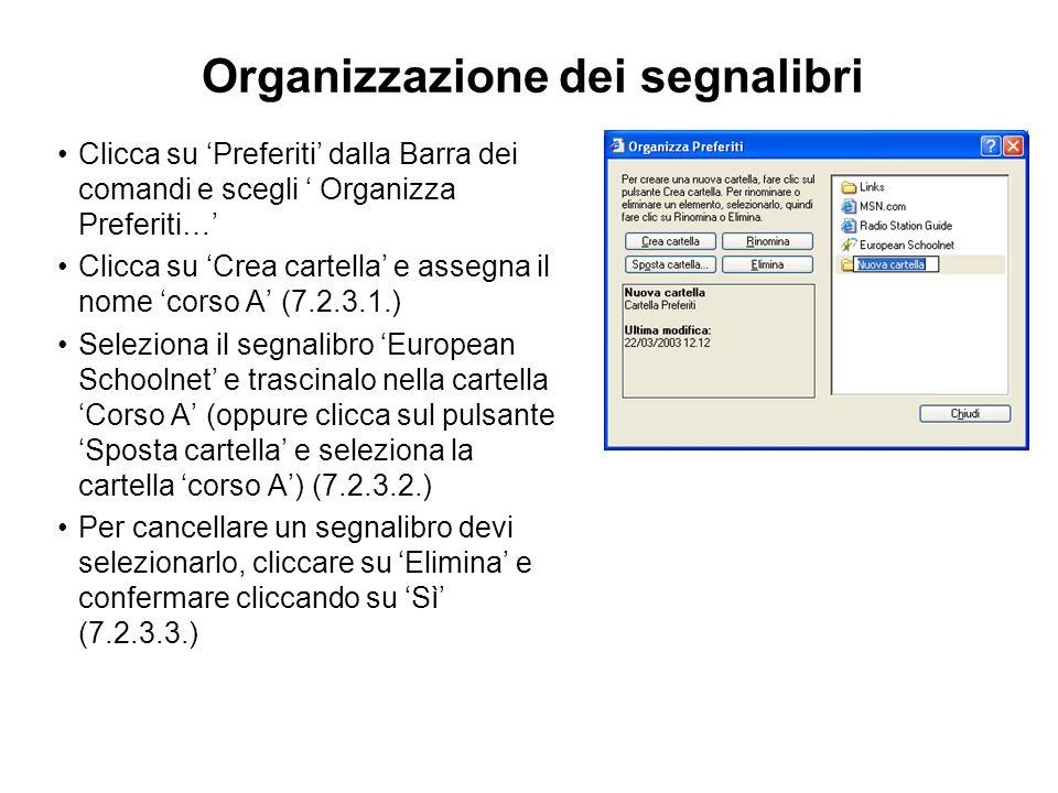 Organizzazione dei segnalibri Clicca su Preferiti dalla Barra dei comandi e scegli Organizza Preferiti… Clicca su Crea cartella e assegna il nome cors