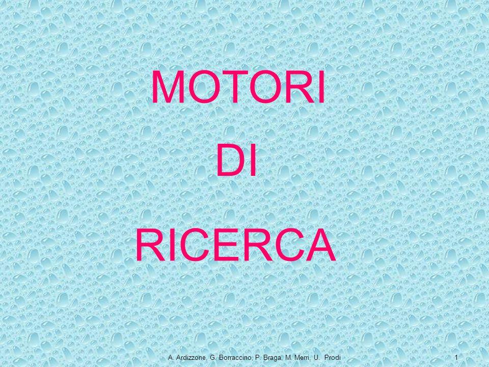 A. Ardizzone, G. Borraccino, P. Braga, M. Merri, U. Prodi1 MOTORI DI RICERCA