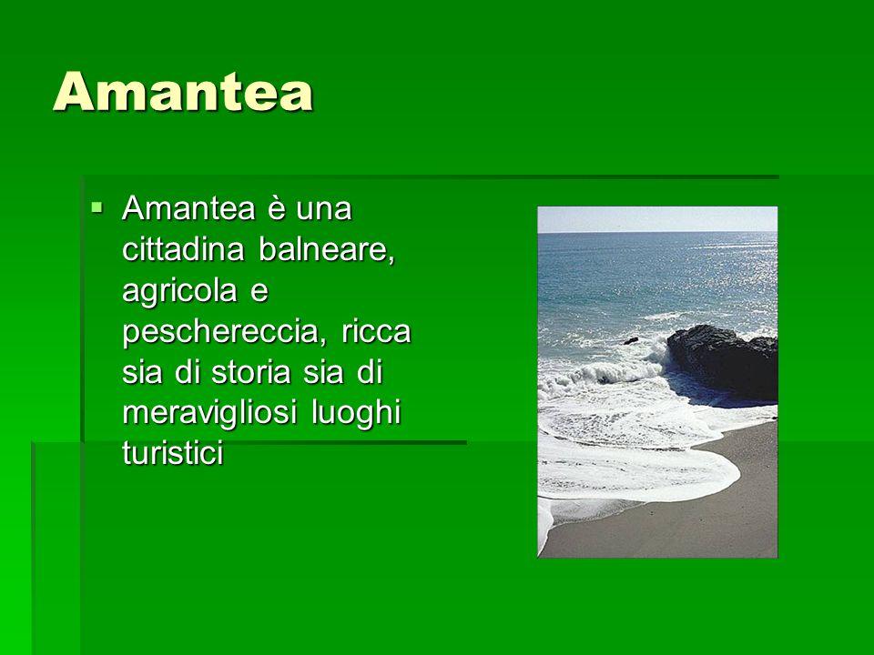 Amantea Amantea è una cittadina balneare, agricola e peschereccia, ricca sia di storia sia di meravigliosi luoghi turistici Amantea è una cittadina ba